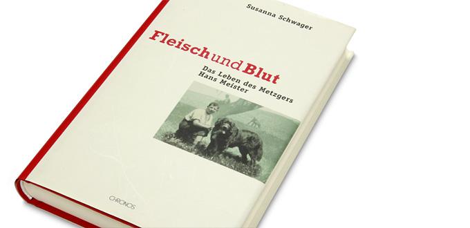 Fleisch Und Blut Das Leben Des Metzgers Hans Meister Susanna Schwager